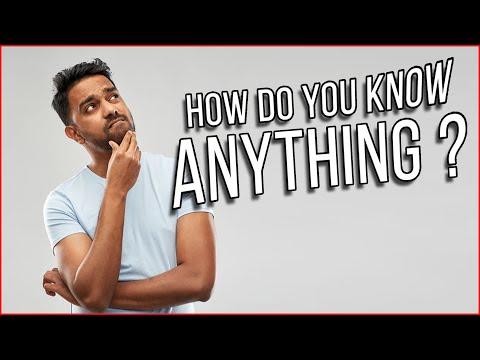 How Do You Know Anything?