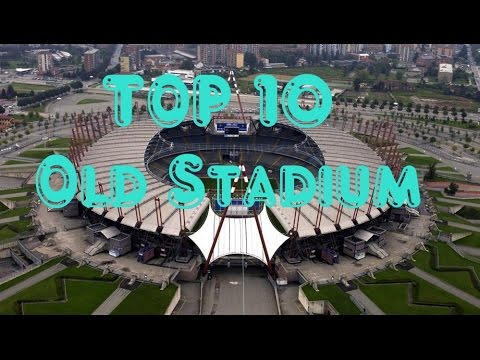 Top 10 Old  Stadium In The World