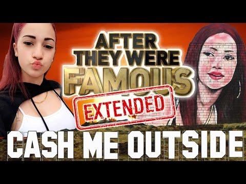 CASH ME OUTSIDE  AFTER They Were Famous