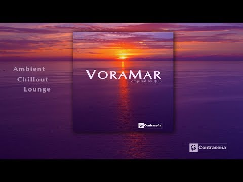 The Best Relax Chillout Music, Ambient & Lounge 2019, Voramar Sesion - Compiled By Jjos