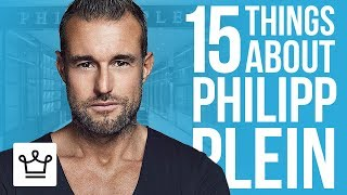 15 Things You Didn't Know About Philipp Plein