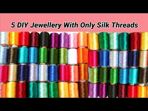 5 DIY Jewellery Making With Only Silk Threads