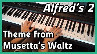 ♪ Theme from Musetta's Waltz ♪ | Piano | Alfred's 2