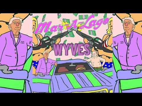 Wyves - Mar-a-Lago (OFFICIAL MUSIC VIDEO)