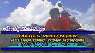 QUOTES VIDEO KEREN - KELUAR DARI ZONA NYAMAN BY ILHAM SPEED 029