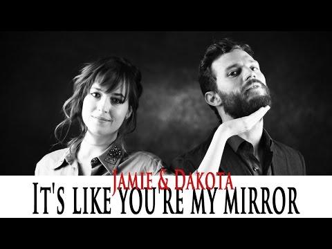 ► Jamie & Dakota  |  It's like you're my mirror