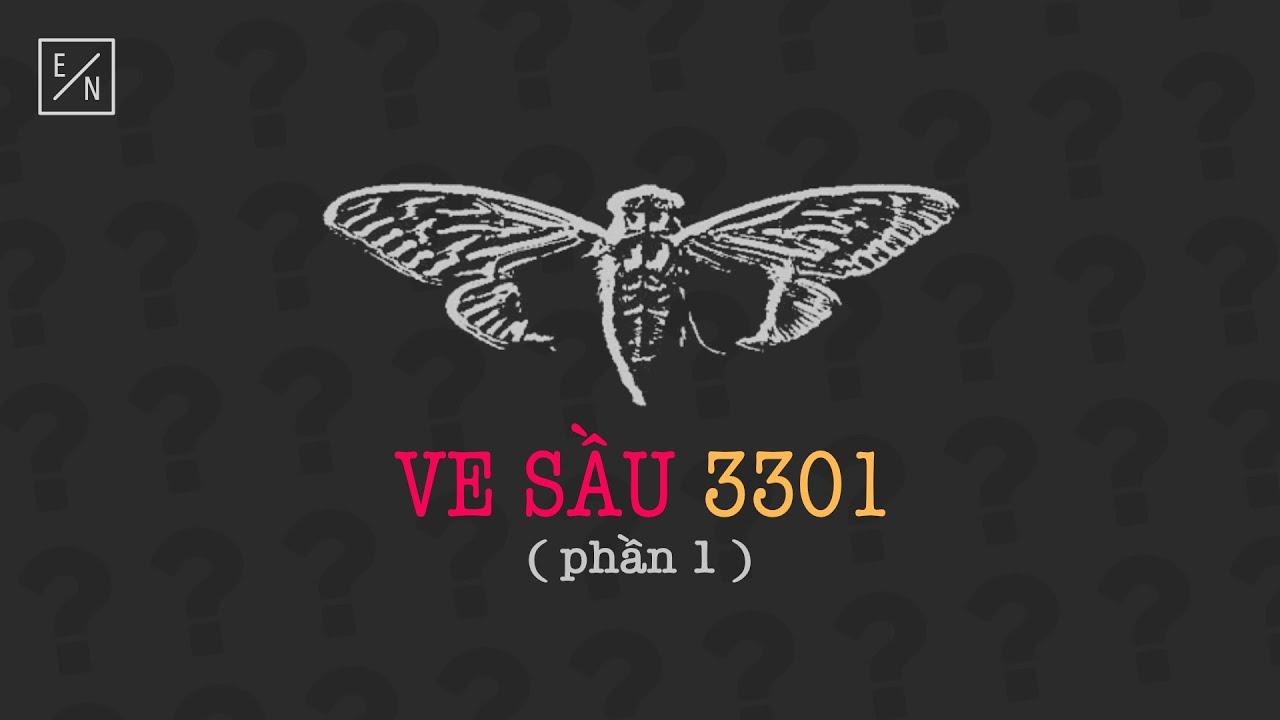 Ve Sầu 3301 – Phần 1