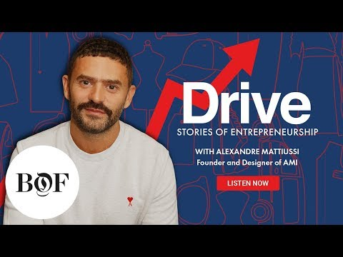 Drive Episode 4: The Making Of AMI With Alexandre Mattiussi   The Business Of Fashion