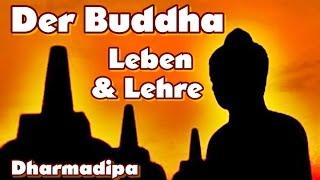 Der Buddha - Leben und Lehre - Dharmadipa