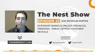 Outsmart Banks & Unlock Financial Freedom - Great Crypto Youtuber Reveals   The Nest Show Episode 23