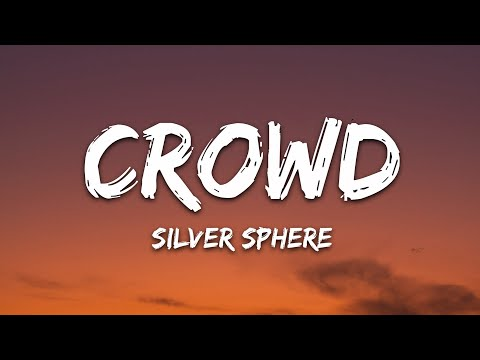 Silver Sphere - Crowd