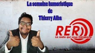 Thierry Alba - La semaine humoristique de - 16 juin 2012
