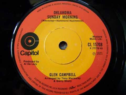 Glen Campbell 'Oklahoma Sunday Morning'. 1971. Co written by Tony Macaulay.