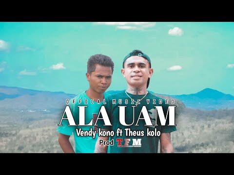 LAGU TIMOR TERBARU 2021 | ALA UAM - VENDY KONO ft THEUS KOLO (OFFICIAL MUSIC VIDEO)