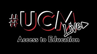 #UCMLive - Access to Education
