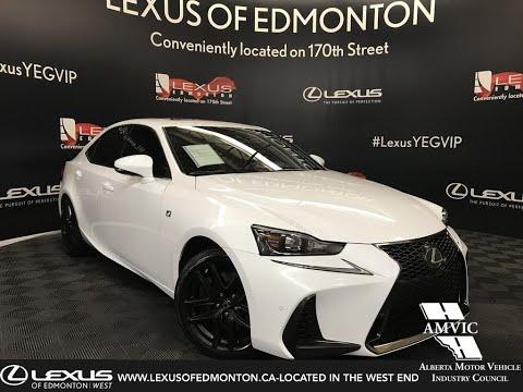 White 2018 Lexus Is F Sport Series 3 Review Edmonton Alberta Lexus