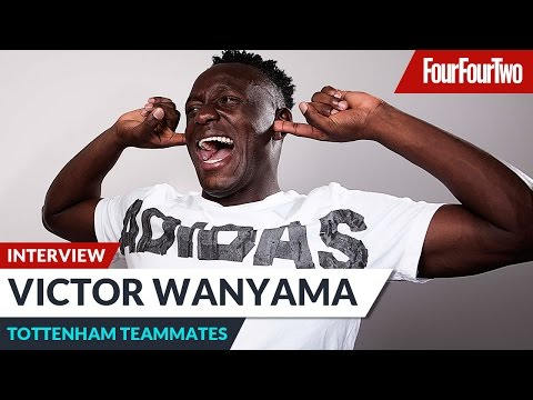 Victor Wanyama talks Tottenham teammates