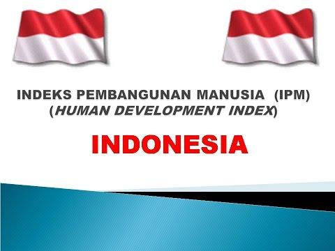 Indeks Pembangunan Manusia (IPM) Indonesia - Lagu Indonesia Raya
