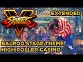 Street Fighter V ► Balrog High Roller Casino Stage Theme Full Music【EXTENDED OST】- Street Fighter 5