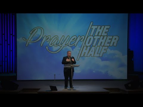 Prayer – The Other Half – Pastor Raymond Woodward