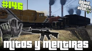 GTA V Mitos  y Mentiras #145   Tren vs Centro de Operaciones, los guantes blindados sirven? y mas