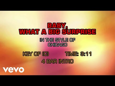 Chicago - Baby, What A Big Surprise (Karaoke)