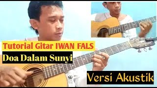 Tutorial Gitar IWAN FALS - Doa Dalam Sunyi ( Versi Akustik )