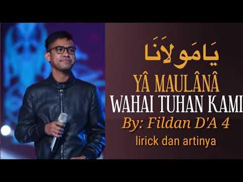 Ya Maulana,,, By Fildan D'A 4,,, lirik dan artinya