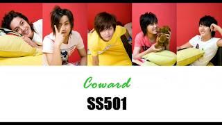 SS501 더블에스오공일  Coward 겁쟁이 Hangul  Romanization  English Lyri…