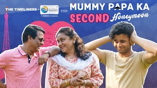 Mummy Papa Ka Second Honeymoon | The Timeliners