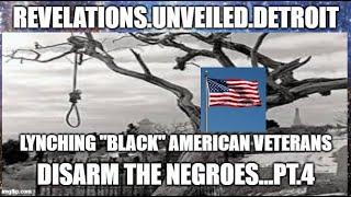 LYNCHED American Veterans 4. DISARM The NEGROES....