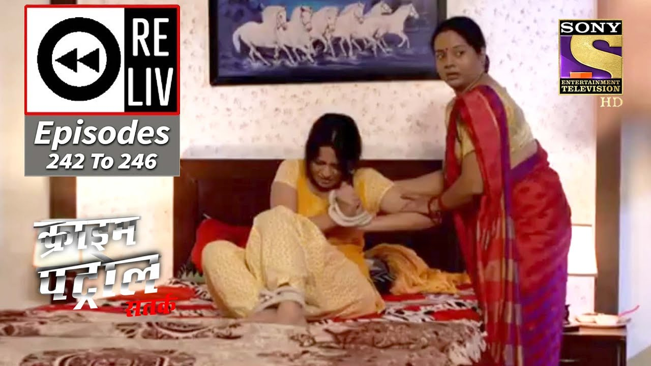 Download Weekly ReLIV - Crime Patrol Satark Season 2 - 5th Oct 2020 To 9th Oct 2020 - Episodes 242 To 246