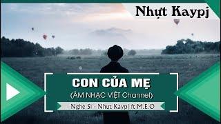 Con Của Mẹ - Nhựt Kaypj ft M.E.O 「Video Lyrics」