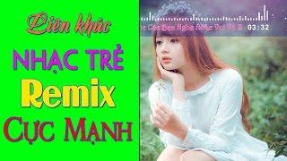 Nonstop Nhạc Vũ Trường Remix - Liên Khúc Nhạc Trẻ Remix Hay Nhất 2017 | LK Nhạc Trẻ Remix Cực Mạnh