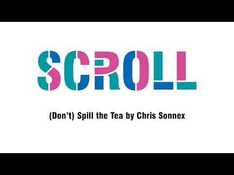 Scroll: (Don't) Spill