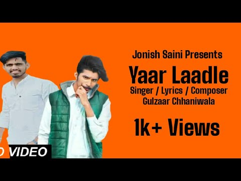 yaar-ladle-(-offical-video-)---gulzaar-chhaniwala-|-new-haryanvi-song-2019-||-jonish-saini-||