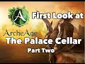 First Look at ArcheAge: The The Palace Cellar (First Eastern Dungeon) - Part Two