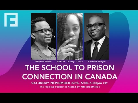 THE SCHOOL TO PRISON CONNECTION IN CANADA - The Framing Podcast Hosted by: Ricardo McRae