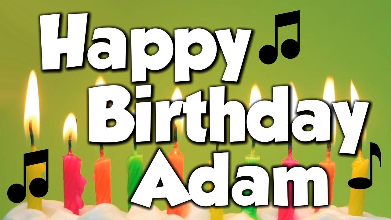 Happy Birthday Adam Song Happy Birthday Song
