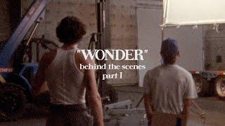 "Wonder"" Behind the Scenes (Part I)"