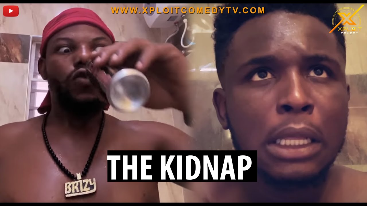 Download THE KIDNAP (XPLOIT COMEDY)