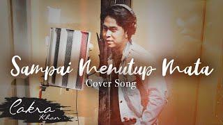 Download lagu SAMPAI MENUTUP MATA - CAKRA KHAN (Acha Septriasa & Irwansyah - My Heart)
