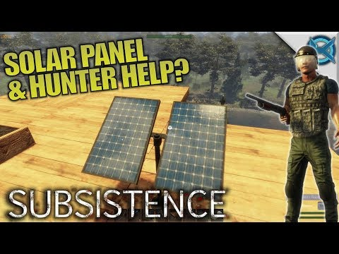 SOLAR PANEL & HUNTER HELP | Subsistence | Let's Play Gameplay | S06E12