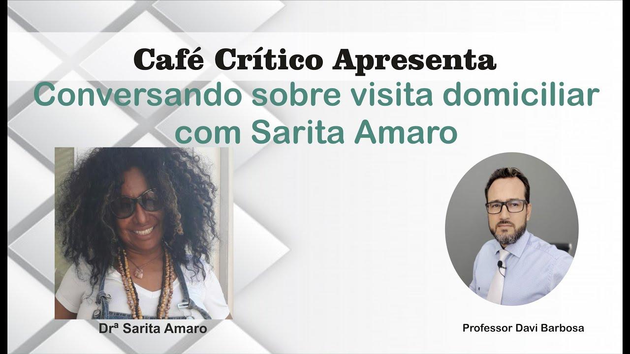 Conversando sobre visita domiciliar com Dra Sarita Amaro