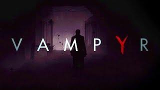 Vampyr PC Gameplay Impressions - Open World Vampire RPG FINALLY!
