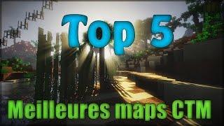 Top 5 | Les meilleurs maps CTM [FR/1080p]