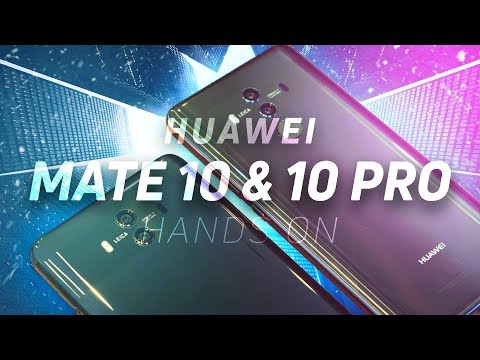 Huawei Mate 10 & Mate 10 Pro hands on