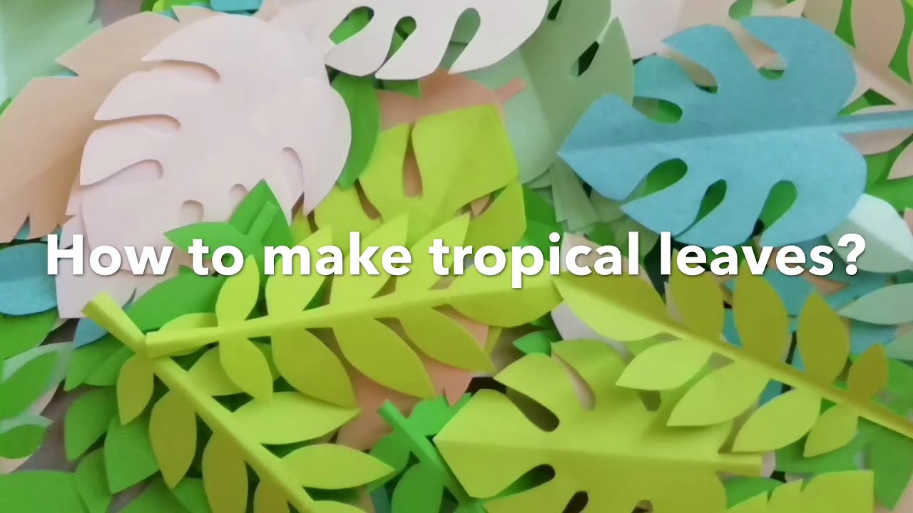 How To Make Tropical Leaves Diy Jungle Paper Leaves Easy Tropical Wall Decor Youtube