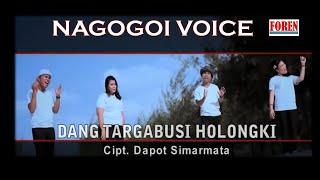 Lagu batak terbaru 2019 - Nagogoi Voice DANG TARGABUSI HOLONGKI