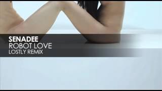 Senadee - Robot Love (Lostly Remix)